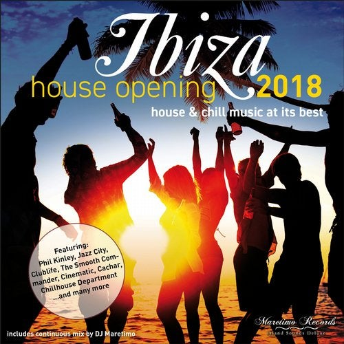 Ibiza House Opening 2018-House & Chillout Music at Its Best from