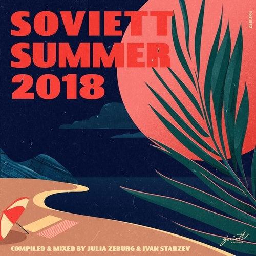 Soviett Summer 2018 (Compiled & Mixed by Julia Zeburg & Ivan Starzev)