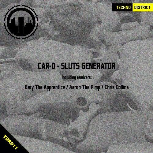 Sluts Generator (Aaron The Pimp Remix) by Car-D on Beatport