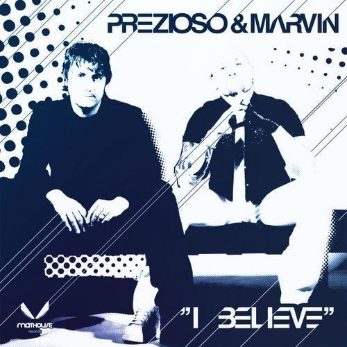 Prezioso & Marvin - I Believe