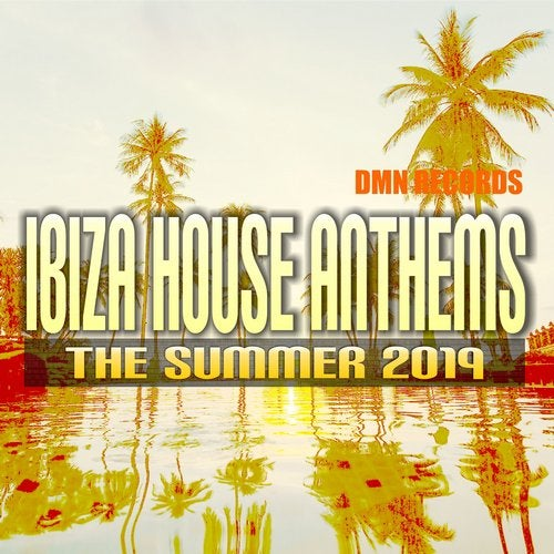 Ibiza House Anthems: The Summer 2019