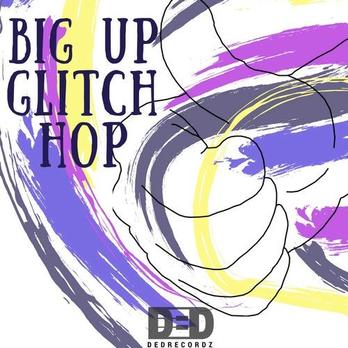 Big Up Glitch Hop