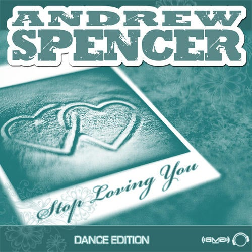 Andrew Spencer - Stop Loving You (Dance Edition)