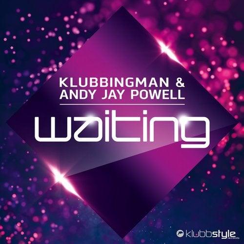Klubbingman & Andy Jay Powell - Waiting