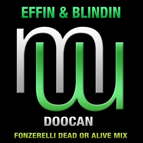 Effin & Blindin Doocan (Fonzerelli Dead Or Alive Mixes)