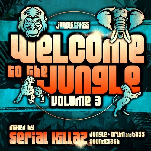 Welcome To The Jungle, Vol. 3: The Ultimate Jungle Cakes Drum & Bass Compilation