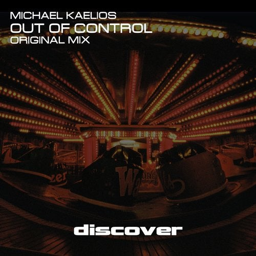 Michael Kaelios - Out of Control (Original Mix) [Discover Records (UK)]