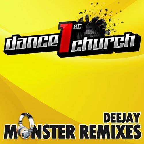 Dance 1st Church - Deejay Monster Remixes Vol. 1