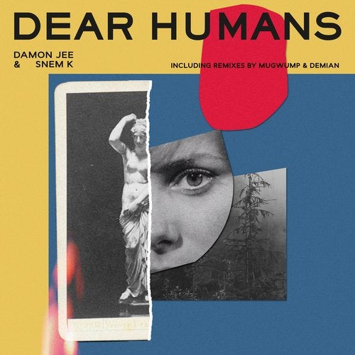 Dear Humans feat. Snem K