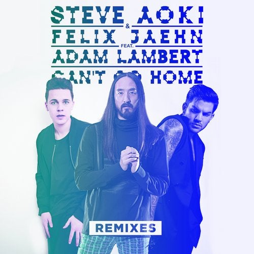 Can't Go Home - Remixes