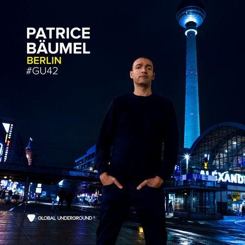 Global Underground #42: Patrice Bäumel - Berlin