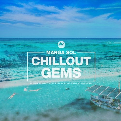 Chillout Gems (Best Of Chillout Music by Marga Sol)