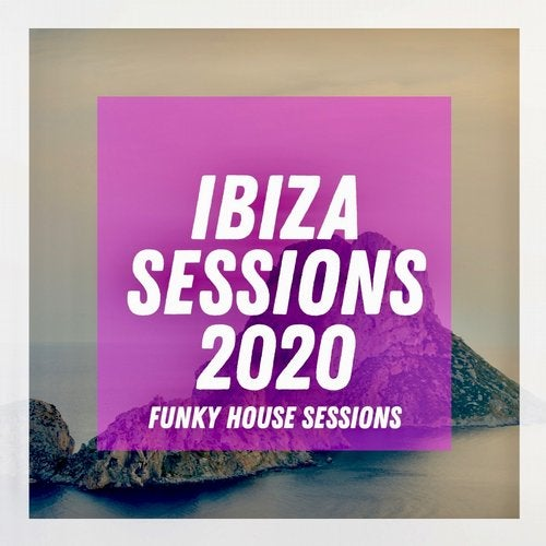 PornoStar Ibiza Sessions 2020 - Funky House Sessions
