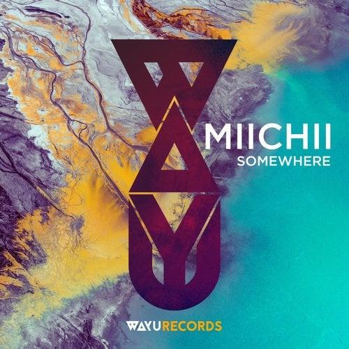 WAYU006 - MIICHII - Somewhere