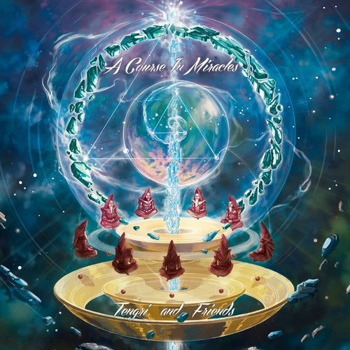 Tengri and Friends, a Course in Miracles
