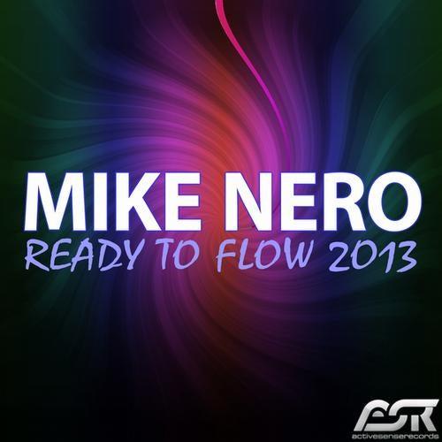 Mike Nero - Ready To Flow 2013