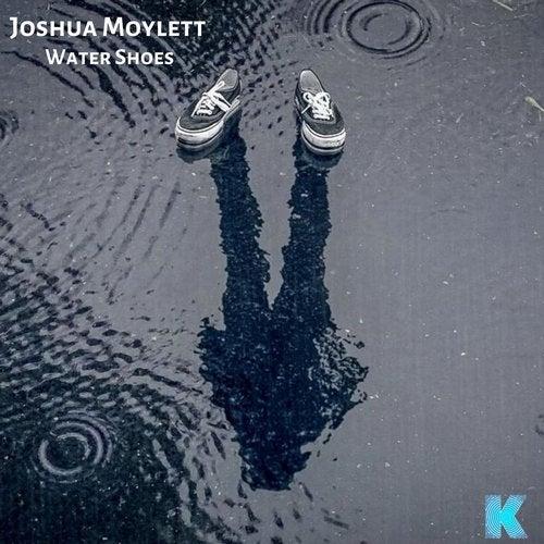 Water Shoes (Original Mix) by Joshua Moylett on Beatport