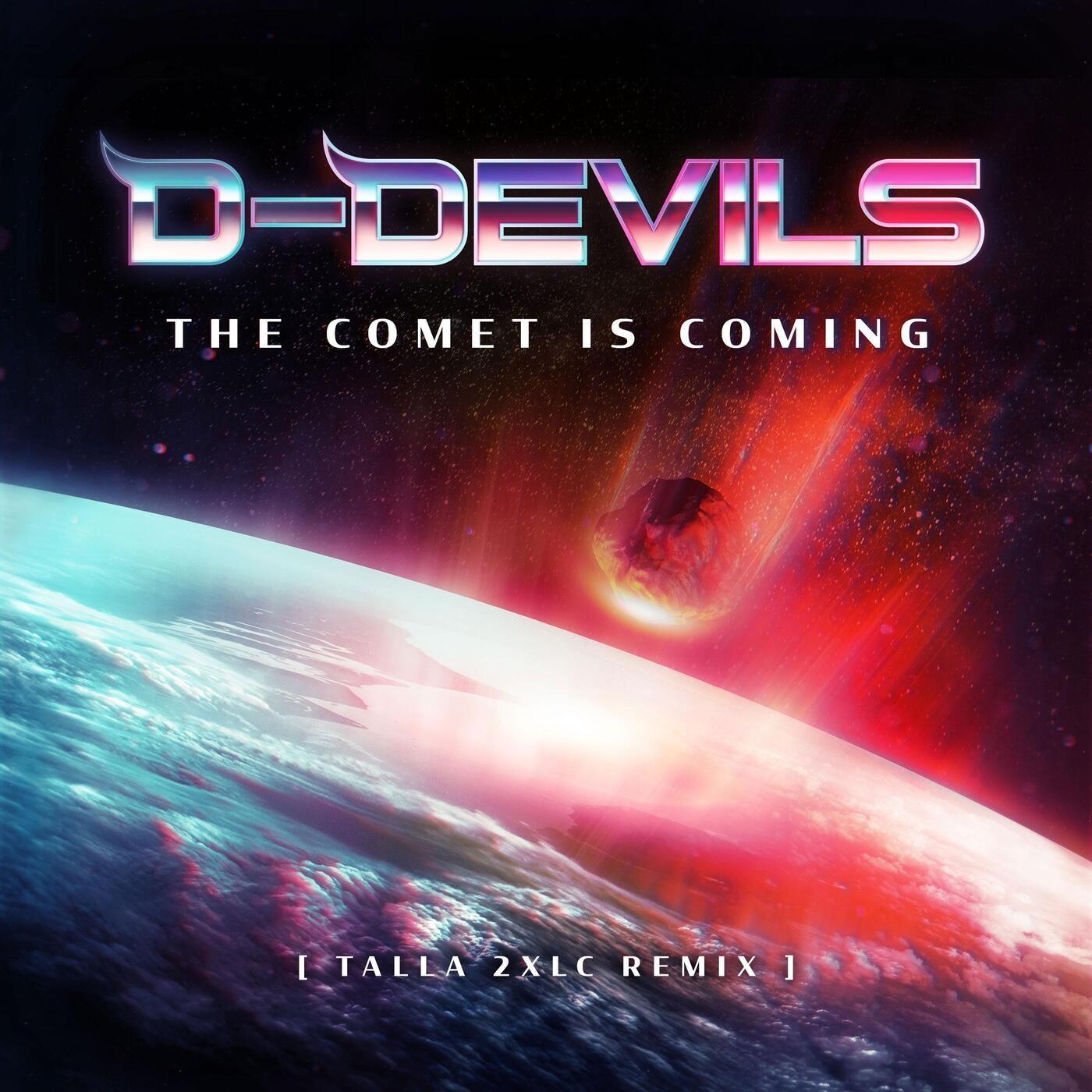 The Comet Is Coming (Talla 2XLC Remix)