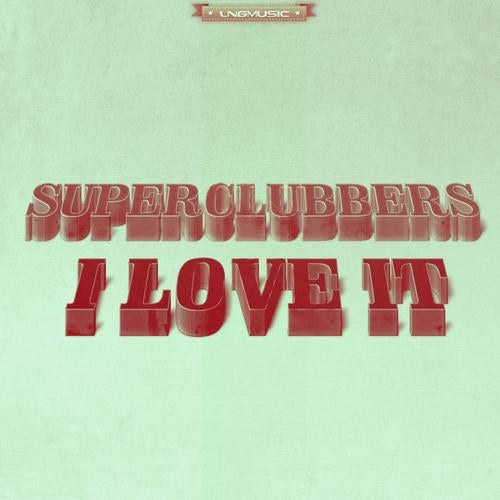 Superclubbers - I Love It