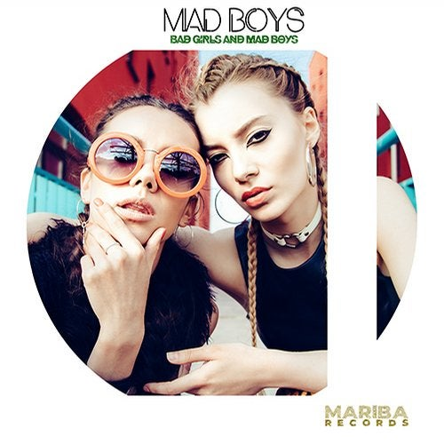 Bad Girls And Mad Boys