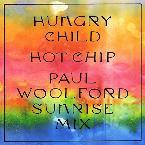 Hungry Child - Paul Woolford Sunrise Mix