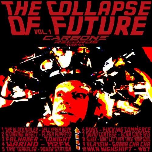 The Collapse Of Future Vol.1