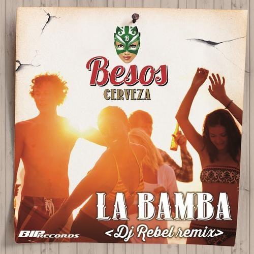 La Bamba (Dj Rebel Remix - Original Extended Mix) by Besos