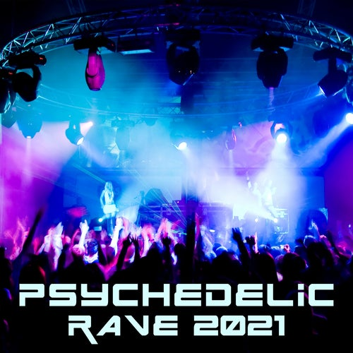 Psychedelic Rave 2021