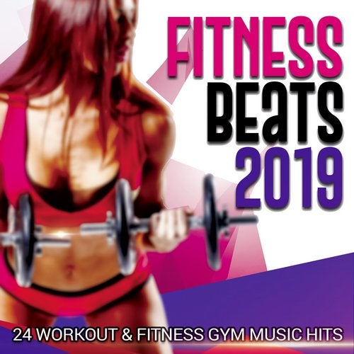 Fitness Beats 2019 - 24 Workout & Fitness Gym Music Hits