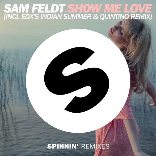 Show Me Love (EDX's Indian Summer & Quintino Remix)