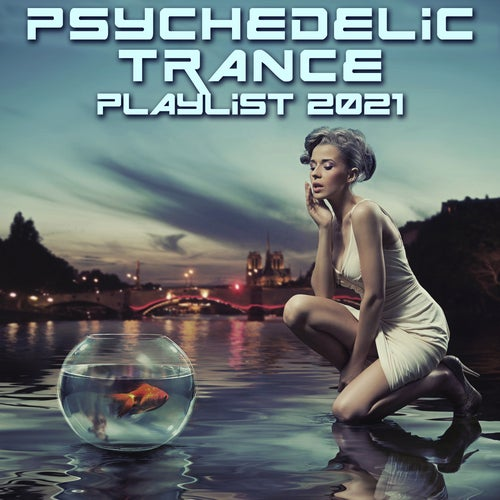 Psychedelic Trance Playlist 2021