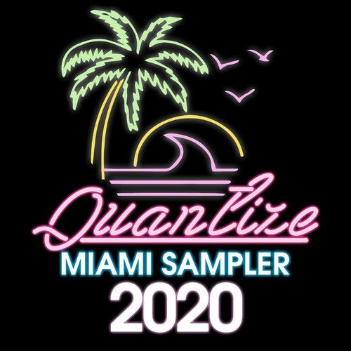 Quantize Miami Sampler 2020 - Compiled And Mixed By DJ Spen