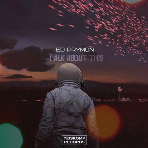 Ed Prymon - TALK ABOUT THIS