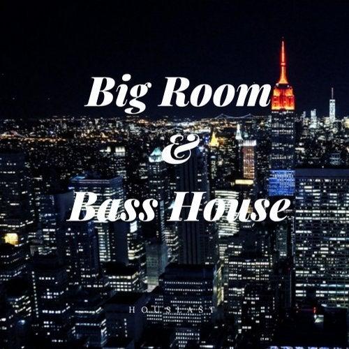 Big Room & Bass House