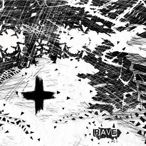 RAVE: Pt. 1