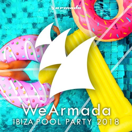 WeArmada Ibiza Pool Party 2018 (Armada Music) - Extended Versions