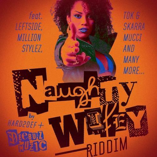 Naughty Wifey Riddim