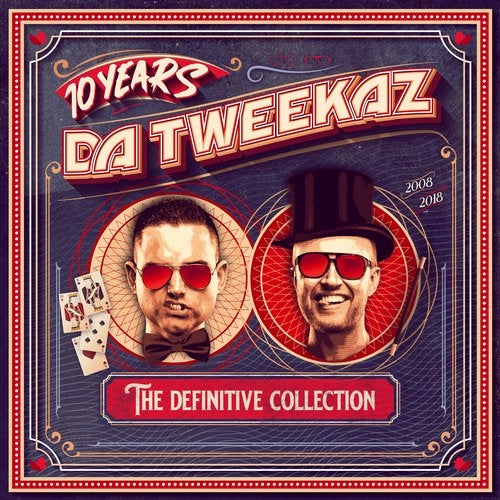 10 Years Da Tweekaz - The Definitive Collection
