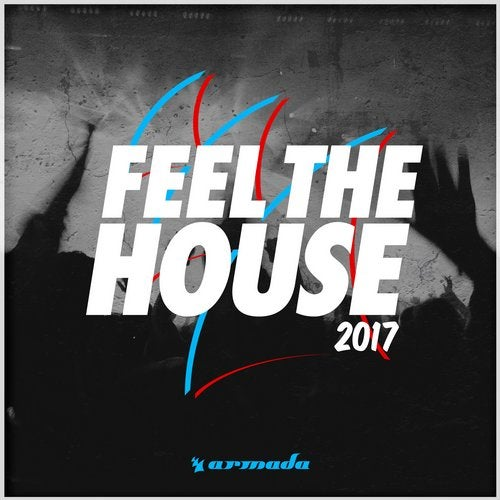 Feel The House 2017 - Armada Music - Extended Versions
