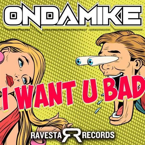 I Want U Bad