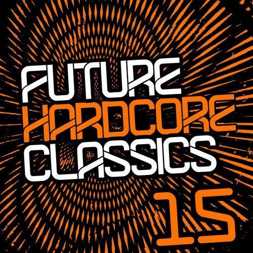 Future Hardcore Classics Vol. 15