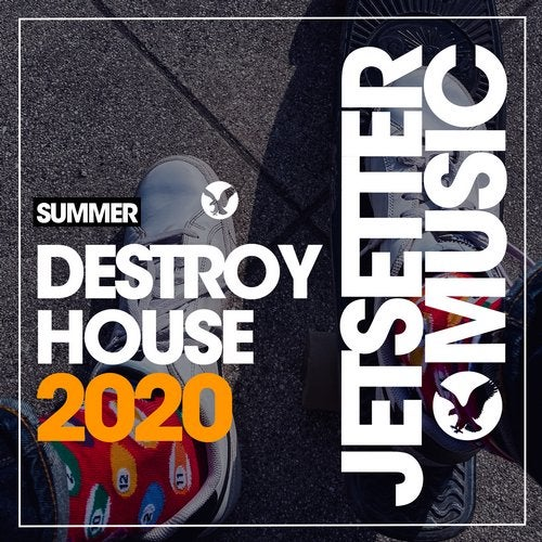 Destroy House Summer '20