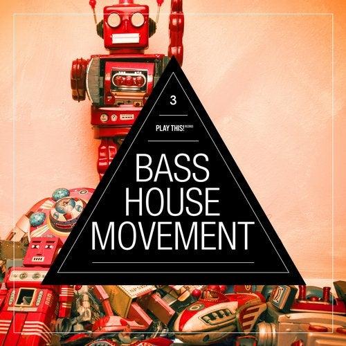 Bass House Movement Vol. 3