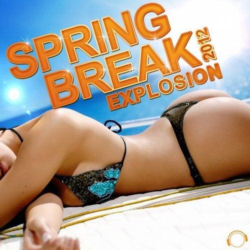 Various Artists - Spring Break Explosion 2012