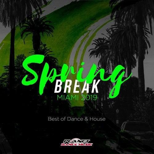 Spring Break Miami 2019: Best of Dance & House