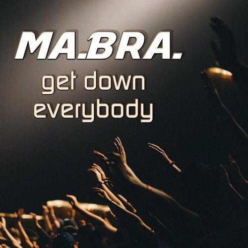 Ma.Bra. - Get Down Everybody