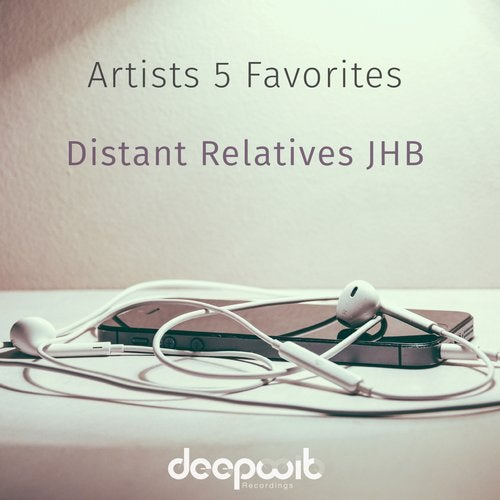 Artists 5 Favorites - Distant Relatives JHB from DeepWit Recordings on Beatport