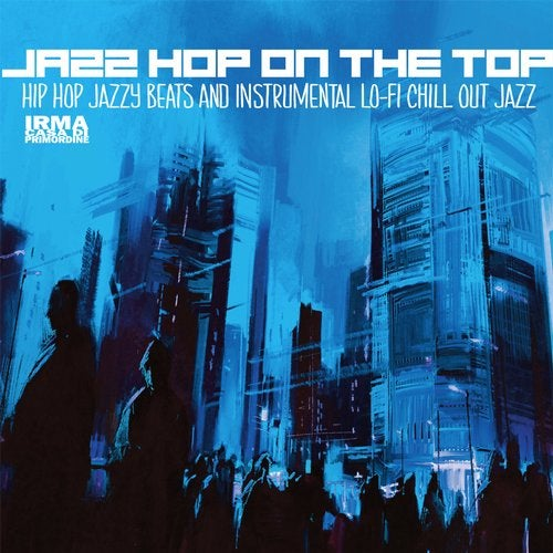 Jazz Hop On The Top - Hip Hop Jazzy Beats And Instrumental Lo-Fi Chill Out Jazz