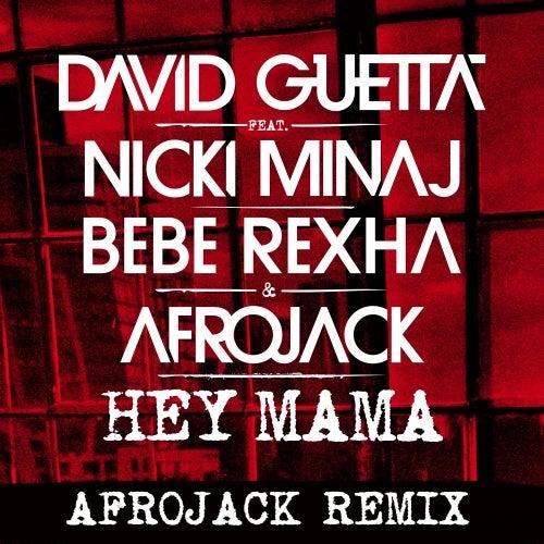 Hey Mama feat Nicki Minaj, Bebe Rexha & Afrojack