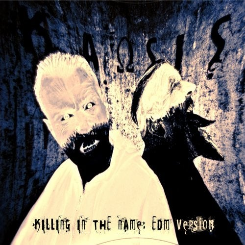 Killing in the Name (EDM Version) by Kaosis on Beatport